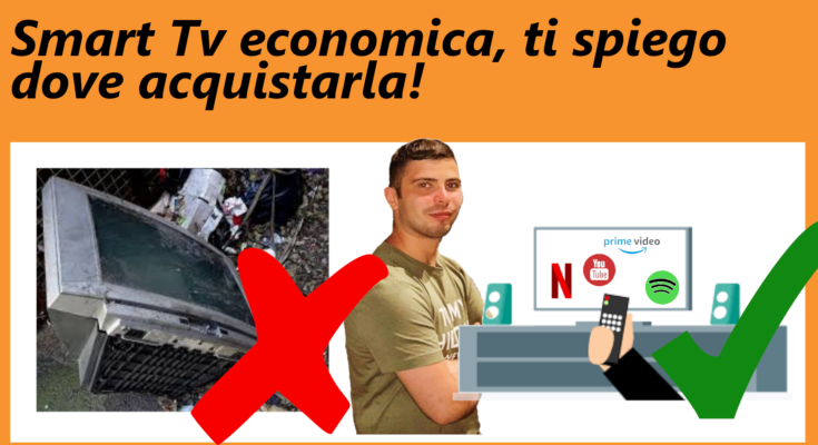 Smart tv economica, ti spiego dove acquistarla!